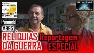 RELÍQUIAS DE GUERRA Museu Militar Caça Fantasmas Brasil Repórter   # 995