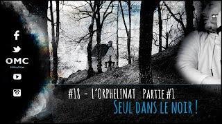 ๏ #18 L'ORPHELINAT 1ère partie - PROJET ACTIVITY, seul dans le noir