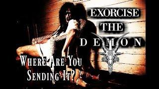 Demons Are Real, Exorcise the Demon: What happens to the Demon?
