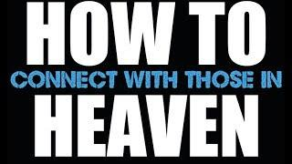 HOW TO CONNECT to HEAVEN Instantly. Hear AND Feel.