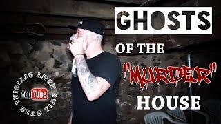 "GHOSTS FROM THE ""MURDER HOUSE"""