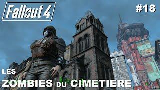 ☢ FALLOUT 4 [FR] Walkthrough #18 Les Zombies du cimetière