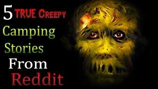 5 TRUE Creepy Camping Stories From Reddit