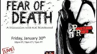 Paranormal Review Radio: The Fear of Death w/Kai Blackwood - An Open Discussion