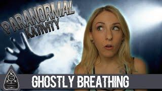 Ghostly Breathing