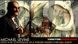 Veritas Radio | Michael Levine | Drug War: Confessions of a Former Undercover DEA Agent | S1 of 2