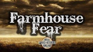 Farmhouse Fear | Ghost Stories, Paranormal, Supernatural, Hauntings, Horror