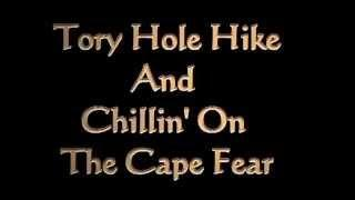 Tory Hole Hike And Chillin On The Cape Fear