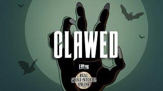 Clawed | Ghost Stories, Paranormal, Supernatural, Hauntings, Horror
