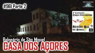 Museu Etnográfico Casa dos Açores - Caça Fantasmas Brasil - #961 Parte 2