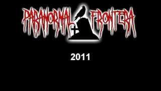 Paranormal Frontera- Investigacion 6 Casa de los Ritos Satanicos 2da Visita (29 enero 2011)