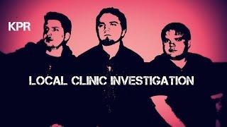 Local Clinic Investigation