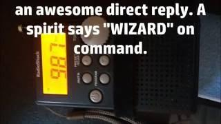 "Spirit says the word ""WIZARD"" on command.. ""ghost box reply"""