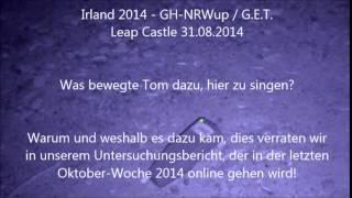 Ghosthunter-NRWup - (Geisterjagd/ Geisterjäger) - Irland 2014 - Leap Castle 31.08.2014