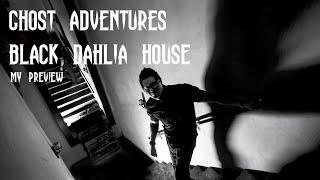 GHOST ADVENTURES: BLACK DAHLIA HOUSE - SEASON 12 PREMIERE (MY PREVIEW)