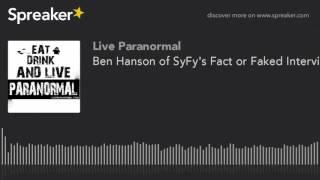 Ben Hanson of SyFy's Fact or Faked Interviews Mitch Waite