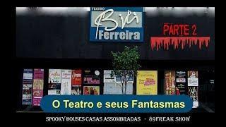 Spooky Houses e 89 Freak Show - Bibi Ferreira e seus Fantasmas - parte 2