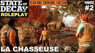 ☣ State of Decay LE ROLEPLAY #02 La Chasseuse