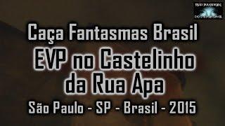 EVP Castelinho da Rua Apa Caça Fantasmas Brasil