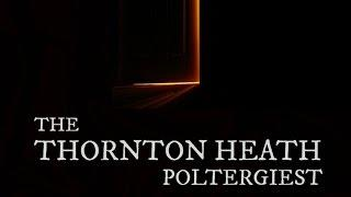 Thornton Heath Poltergeist | A Ghostly Story
