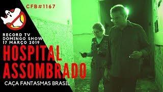 Hospital Mal Assombrado de Teutônia CFB#1167 - Caça Fantasmas Brasil