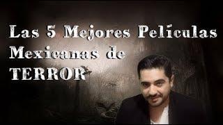 Las 5 Mejores Películas de Terror Mexicanas