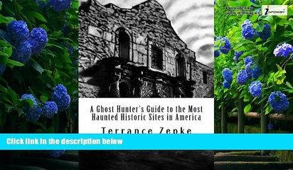 Best Buy Deals  A Ghost Hunter s Guide to the Most Haunted Historic Sites in America (Volume 4)