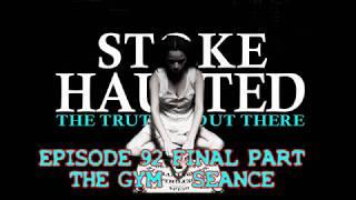 EPISODE 92 THE GYM SEANCE FINAL PART
