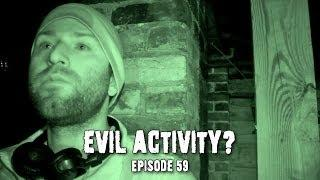 EVIL Paranormal Activity? | ISOLATION Investigation Video! (DE#59)