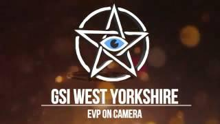 GSI West Yorkshire: Class A EVP on camera