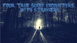 4 True Scary Encounters With Strangers (Feat. LadySpook)