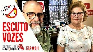 Escuto Vozes ESP#011 - Caça Fantasmas Brasil