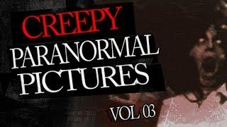 Creepy Paranormal Pictures Found On the Internet Vol.3