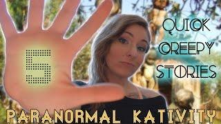 5 Quick Creepy Stories