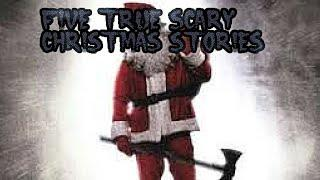 5 True Scary Christmas Stories
