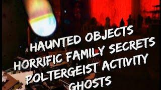 Haunted Objects, Haunted House | Poltergeist Demonic Paranormal Activity