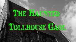 The Haunted Tollhouse Gaol - Great Yarmouth