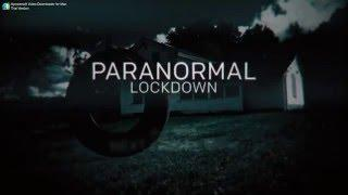 """Paranormal Lockdown"" Newest promo in HD"