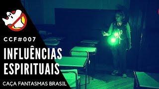 Influências Espirituais CCF#007 - Caça Fantasmas Brasil