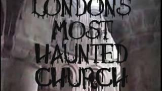 LONDON`S MOST HAUNTED CHURCH - HALLOWEEN SPECIAL