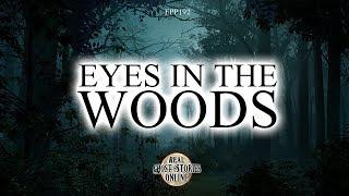 Eyes In The Woods | Ghost Stories, Paranormal, Supernatural, Hauntings, Horror