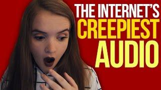 Reacting the Internet's Creepiest Audio!