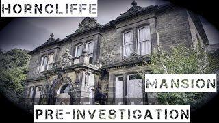 Horncliffe Mansion (Pre-Investigation, Urban Exploring, Abandoned, Edenfield, Lancashire)