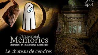 Memories : Le chateau des cendres - EP01 S02