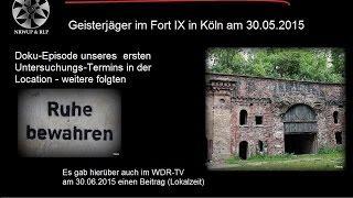 Geisterjäger ermitteln im Fort IX - Köln (1. Termin)