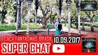 Super chat do Caça fantasmas Brasil 10 de setembro 2017