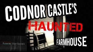 CODNOR CASTLES HAUNTED FARMHOUSE | PARANORMAL HAUNTINGS | SEASON 1 EPISODE 2