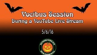 Vocibus Session Recorded During a YouTube Live Stream on 5/6/16