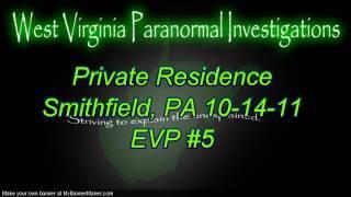 WVPI:  Private Residence Smithfield, PA EVP #5