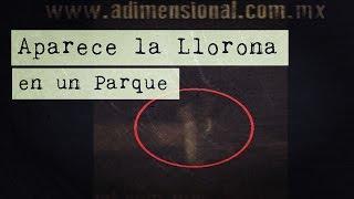 Impactante Video de la Llorona (Video Paranormal)